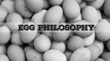EGG PHILOSOPHY